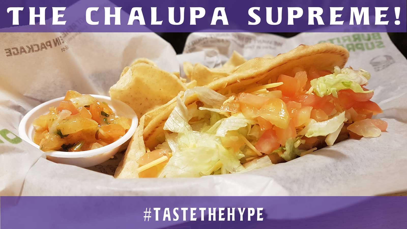 Taste the hype with Taco Bell's Chalupa Supreme