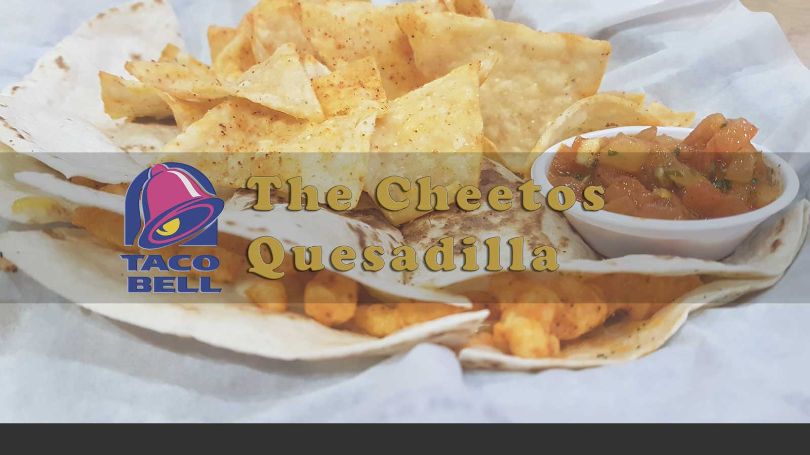 The Cheetos Quesadilla: Exclusively for the Philippines