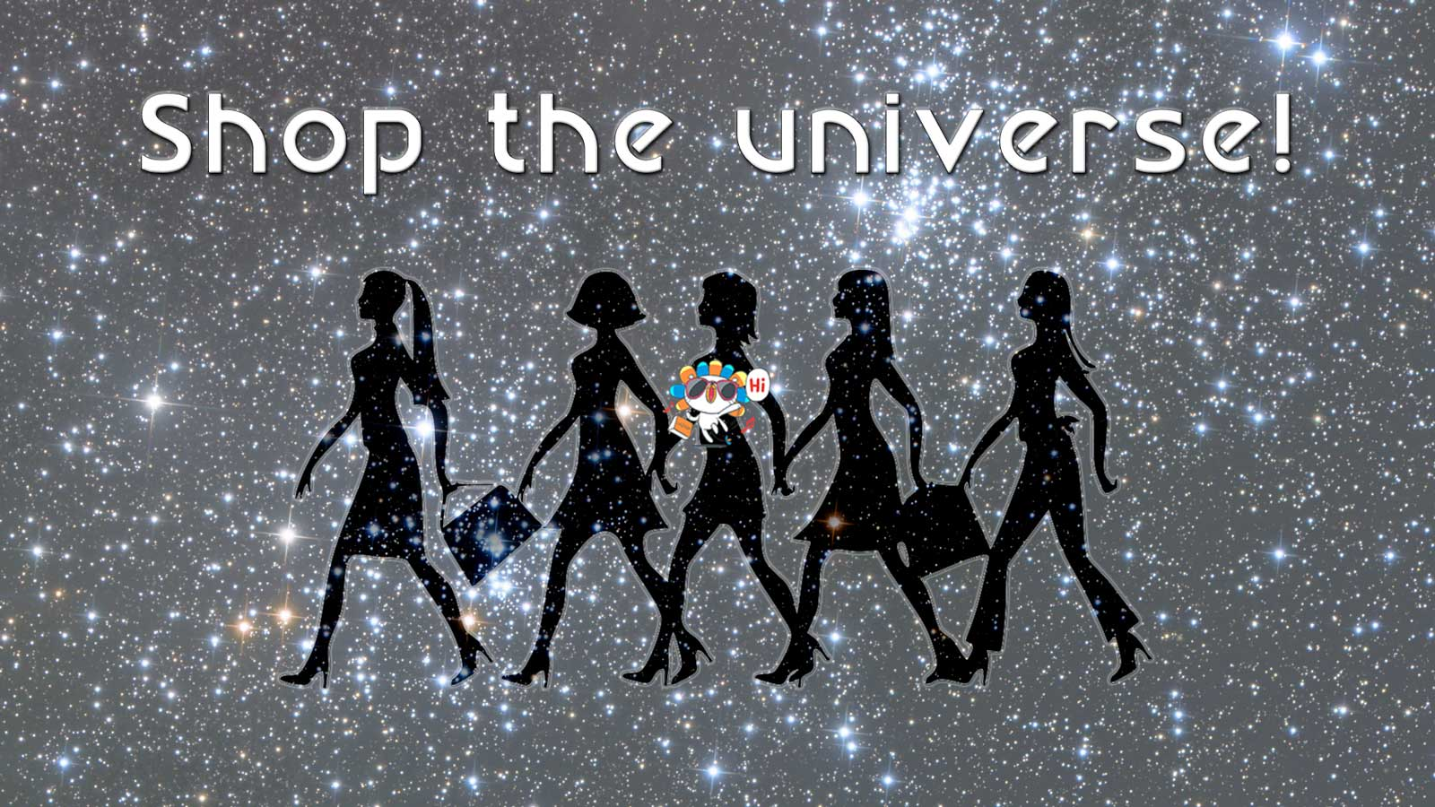 Shop the universe today!