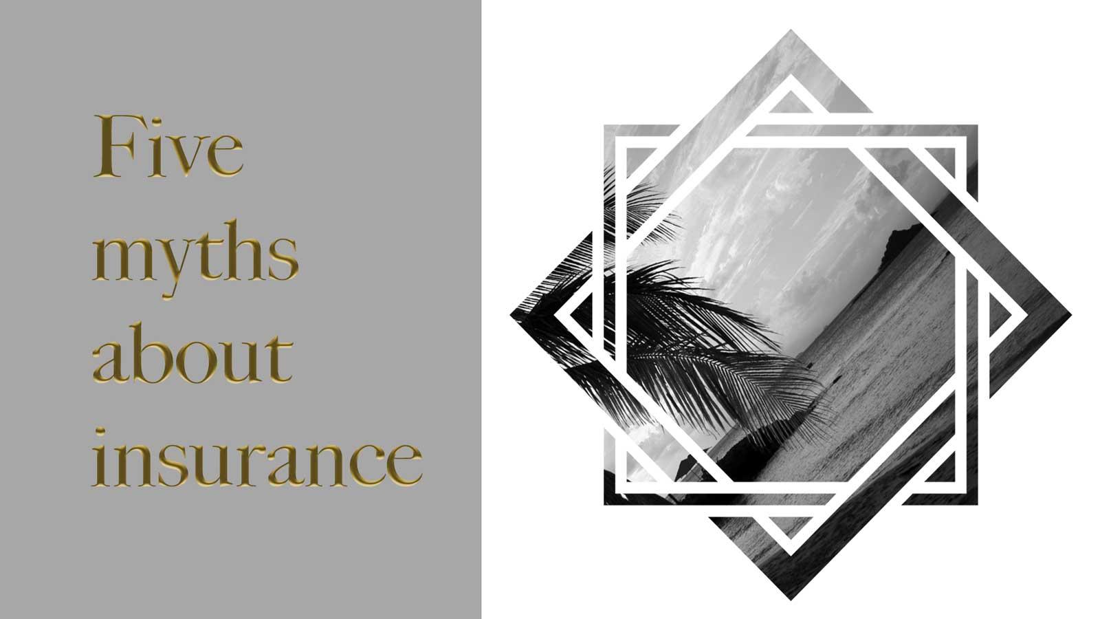 5 myths about insurance