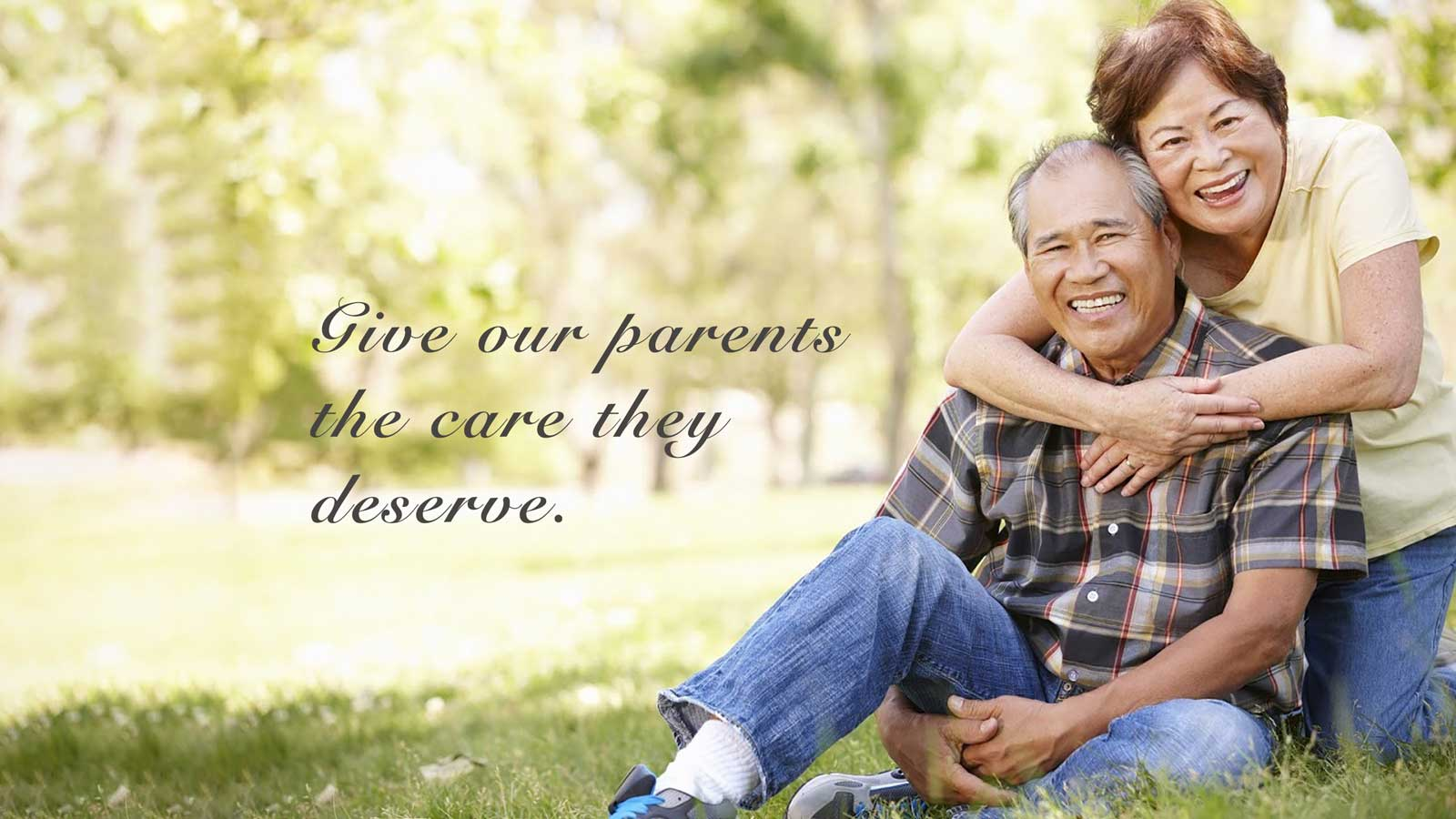 Giving our parents the care they deserve