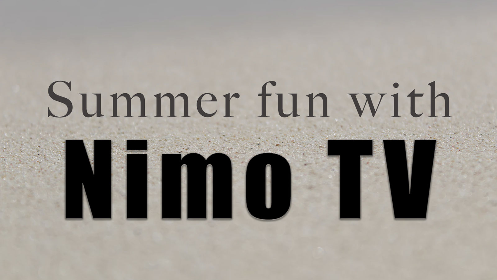 Summer fun with Nimo TV