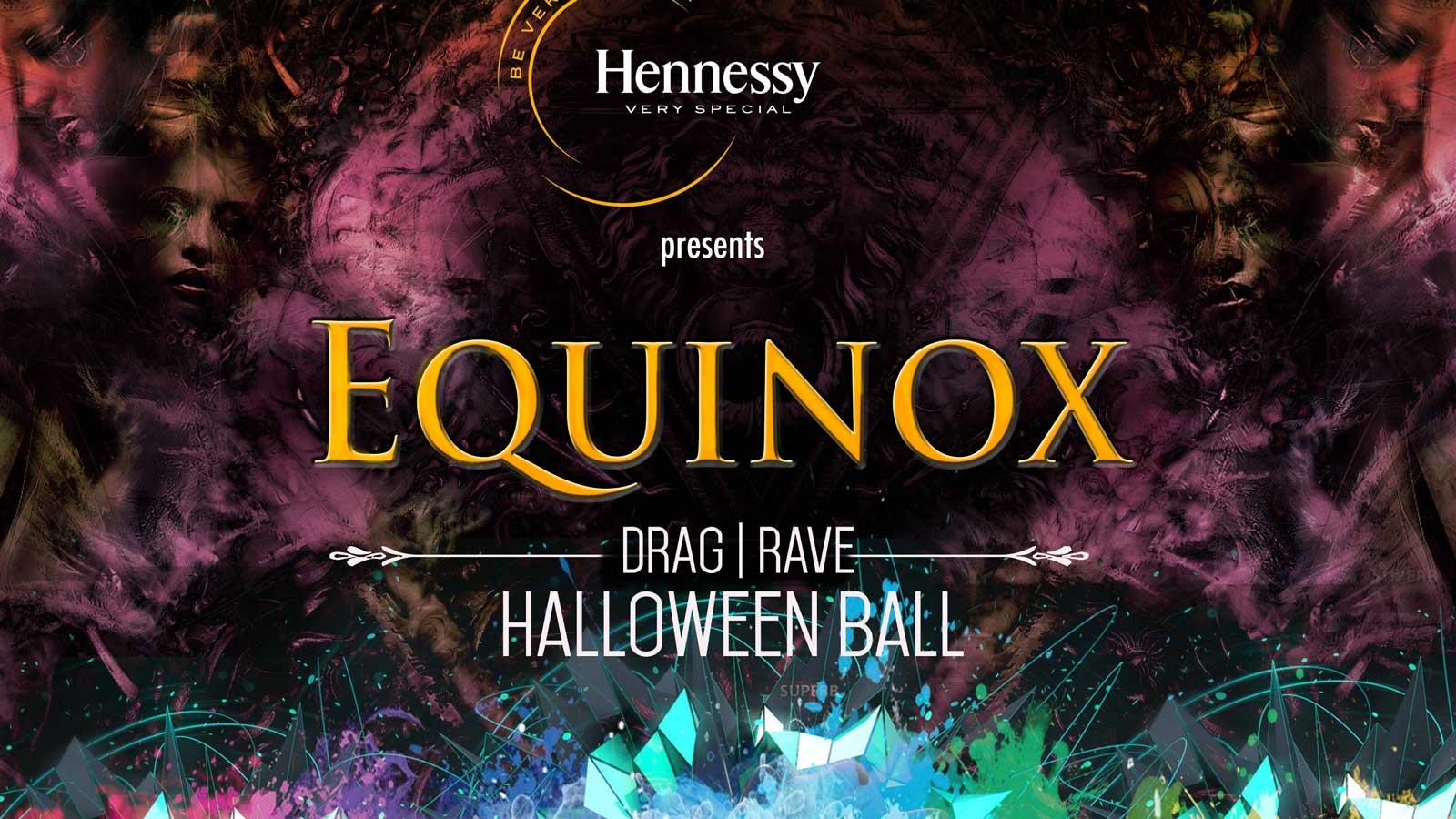 EQUINOX: A Drag|Rave Halloween Ball